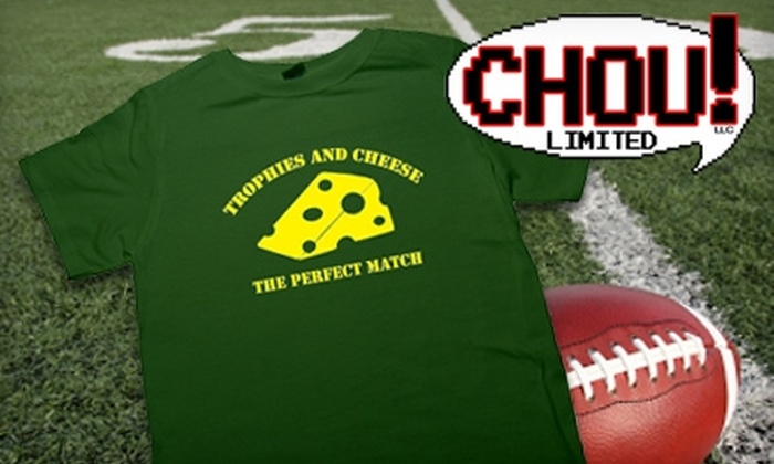 """Chou! LLC: $12 for a """"Trophies and Cheese"""" T-Shirt from Chou! LLC ($24 Value)"""