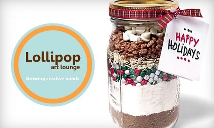 Lollipop Art Lounge - Clarkson: $20 for a Recipe in a Jar Kids' Workshop at Lollipop Art Lounge in Oakville ($50 Value)