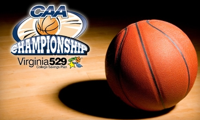 Colonial Athletic Association's Men's Basketball Championship - City Center: $12 for One Session Ticket to the Virginia 529 Colonial Athletic Association Men's Basketball Championship ($25 Value). Choose from Four Sessions.