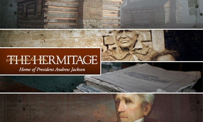 The Hermitage Home of Pres AndrewJackson - Nashville-Davidson metropolitan government (balance): $8 for One Admission to The Hermitage, Home of President Andrew Jackson (Up to $17 Value)