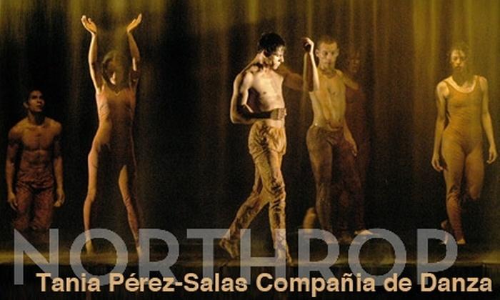 Tania Pérez-Salas Compañia de Danza  - University: Half Off Ticket to Tania Pérez-Salas Compañia de Danza at Northrop on Sept. 24. Choose from Three Options.