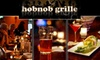 Hobnob Grille - Sunnyside: $12 for $25 Worth of Handmade Fare at Hobnob Grille