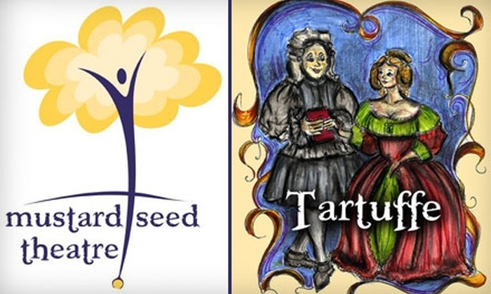 """Mustard Seed Theatre - Clayton: $8 for a General-Admission Ticket ($20 Value) to Mustard Seed Theatre's """"Tartuffe"""""""