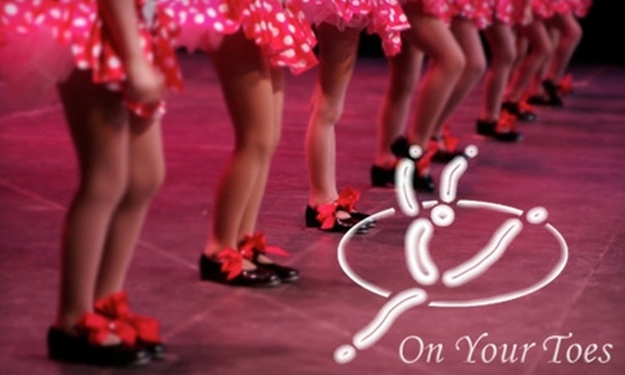 On Your Toes - Oakville: A Variety of Dance Classes at On Your Toes. Choose From Three Options.