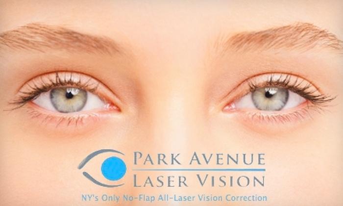 Park Avenue Laser Vision - Kips Bay: Half Off LASEK, Dysport, and Restylane Treatments at Park Avenue Laser Vision. Buy Here for $3,000 Platinum-Level LASEK. See Below for Other Options.