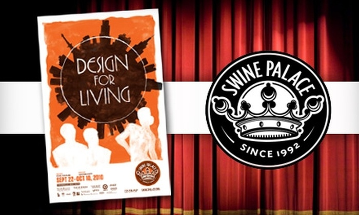 "Swine Palace - Highlands/Perkins: $14 for One Ticket to ""Design For Living"" at the Swine Palace"