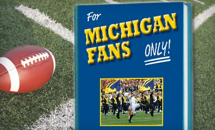 For Michigan Fans Only! by Rich Wolfe - For Michigan Fans Only! by Rich Wolfe in
