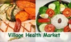 Village Health Market - Tampa: $12 for $25 Worth of Grocery or Deli Items at Village Health Market
