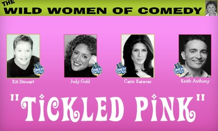 """Wild Women of Comedy - Jericho: One Ticket to Wild Women of Comedy's Presentation of """"Tickled Pink"""" (Up to $62.45 Value). Choose from Two Options."""