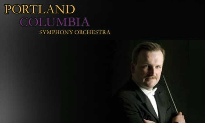 Portland Columbia Symphony Orchestra - Multiple Locations: $15 for One Ticket to the Portland Columbia Symphony Orchestra (Up to $30 Value).
