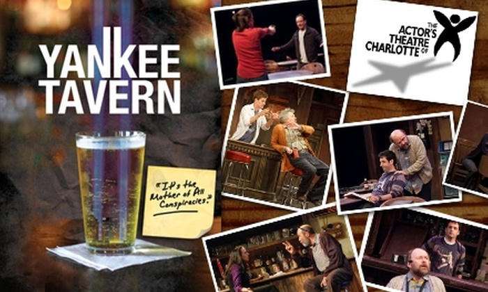 Actor's Theatre of Charlotte - Second Ward: $12 Tickets to 'Yankee Tavern' at the Actor's Theatre of Charlotte. Buy Here for Thursday, November 19 at 7:30 p.m. Additional Dates and Prices Below.