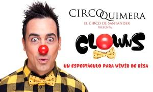 """Circo Quimera: Entrada al espectáculo """"Clowns"""" en localidad plata u oro del 23 de julio al 14 de agosto desde 12 € en Circo Quimera"""
