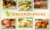 Dream Dinners - Rochester Hills, MI - Rochester: $49 for Six Fully Assembled Meals from Dream Dinners