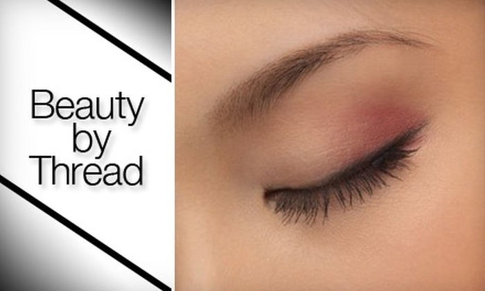 Beauty by Thread - Multiple Locations: $6 for an Eyebrow-Threading Session from Beauty by Thread ($12 Value)