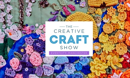 The Creative Craft Show, 1–3 February 2018 at EventCity, Manchester (Up to 50% Off)