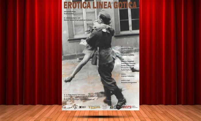 """""""Erotica Linea Gotica"""", racconti di donne dal 1944. Dal 26 al 31 ottobre al Teatro Libero di Milano (sconto 33%)"""
