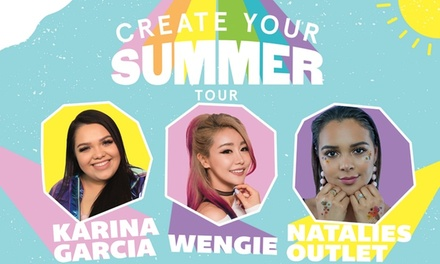 Create Your Summer Tour feat. Karina Garcia, Wengie, and Natalies Outlet with After Party Package on July 18 at 6 p.m.