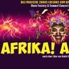 """Show-Spektakel """"Afrika! Afrika!"""""""