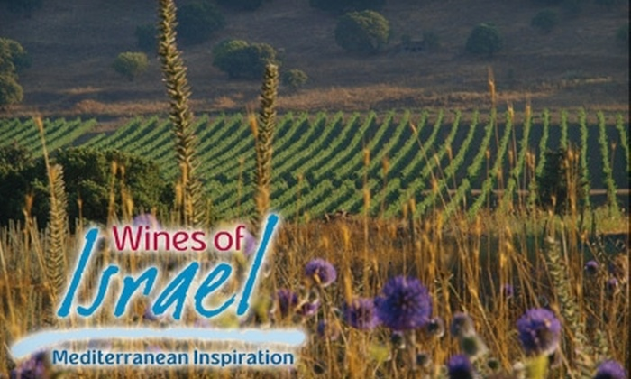 The Tasting Room - Great Uptown: $20 for Admission to Wines of Israel: Mediterranean Inspiration at The Tasting Room ($35 Value)