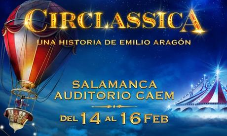 Entrada para 'Circlassica' del 14 al 16 de febrero en el Auditorio CAEM de Salamanca (hasta 37% de descuento)