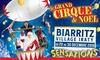 Le grand « Cirque Santus de Noël » débarque à Biarritz