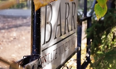 One-Hour Wine-Tasting Tour for Two or Four at Barr Estate Winery (40% Off)