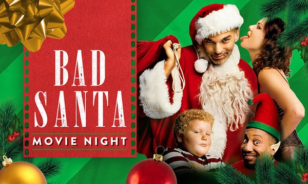 Bad Santa Movie Screening On December 16 At 7 Pm