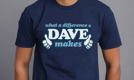 Shot Dead in the Head What a Difference a Dave Makes TShirt