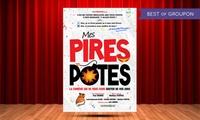 2 places pour Mes pires potes du 11 au 14 mai 2017 à 19 € à la Comédie Triomphe