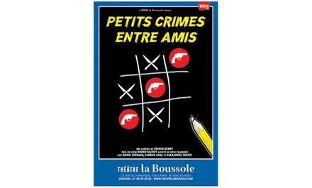 1 place en catégorie 2 pour Petits crimes entre amis à 10 € au Théâtre de la Boussole