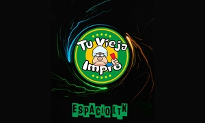 Tu Vieja Impro: Entrada para ver Tu Vieja Impro en Teatro Espacio LTK