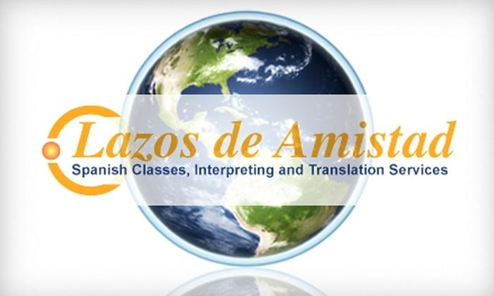 Lazos de Amistad - Dupont Circle: $35 Spanish Immersion Language Workshop at Lazos de Amistad ($65 Value)