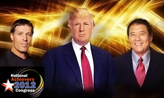 The National Achievers Congress - Downtown San Jose: General or VIP Admission for One or Two to See Donald Trump, Robert Kiyosaki and Tony Robbins at The National Achievers Congress on April 10–12 (Up to 62% Off)