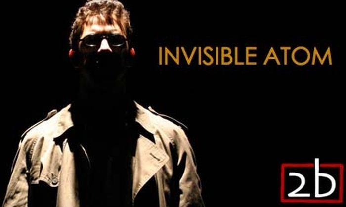 "2b Theatre Company - Halifax: $10 Ticket to 2b Theatre Company's ""Invisible Atom"" at the Bus Stop Theatre (Up to $25 value).  Choose from Three Dates."