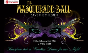 The Masquerade Ball for Save The Children: The Masquerade Ball for Save The Children: Standard ($129) or VIP Ticket ($149) for One Person (Up to $220 value)