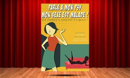 2 places pour Parle à mon psy, mon sexe est malade, du 4 au 13 avril 2018 à 25 € à La Boîte à Rire à Lille