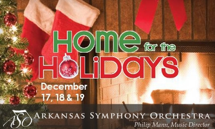 "Arkansas Symphony Orchestra - Downtown: $28 for One Level-A Ticket ($56 Value) or $23 for a Level-B Ticket ($46 Value) to Arkansas Symphony Orchestra's ""Home for the Holidays"" on Friday, December 17 at 8 p.m."