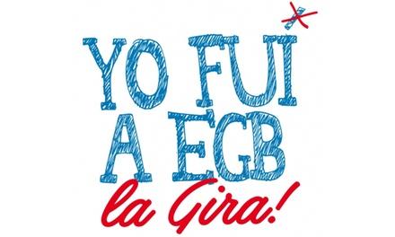 Entradas para Yo Fuí a EGB '' La Gira '' 11/5 Valencia, 24/8 Almería y 14/9 Sevilla
