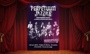 """Eys Sprl: 2 places en catégorie 2, 1 ou carré or pour """"Perpetuum Jazzile"""", date au choix dès 47,99 € à Bruxelles et à Liège"""