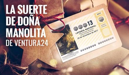 1 participación para el sorteo del 22/12 en la Peña de Lotería La Suerte de Doña Manolita de Ventura24 por 13,95 €