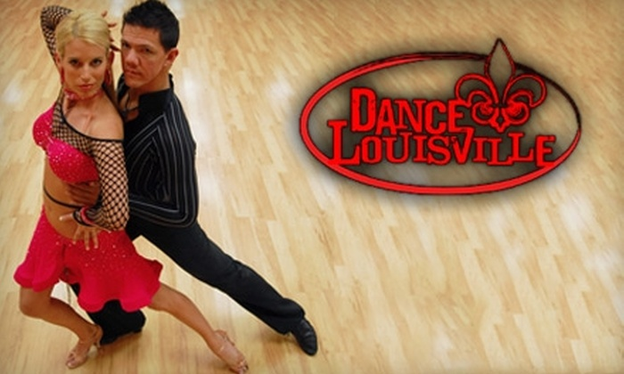 Dance Louisville - Louisville: $40 for Two Private Dance Lessons and Four Group Classes for Two at Dance Louisville ($200 Value)