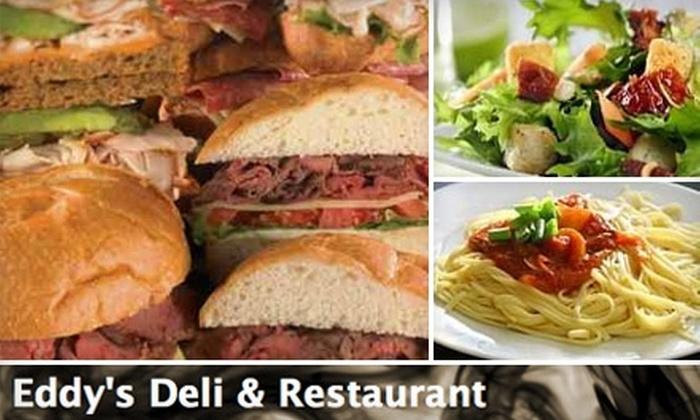 Eddy's Deli & Restaurant - Multiple Locations: $3 for $6 Worth of Breakfast, Sandwiches, and More at Eddy's Deli & Restaurant