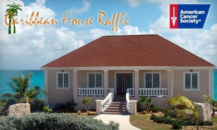 Caribbean House Raffle Benefitting the American Cancer Society: $15 for One Raffle Ticket Entry to Win a Caribbean Home and More, With a Portion of Proceeds Benefitting The American Cancer Society ($30 Value)