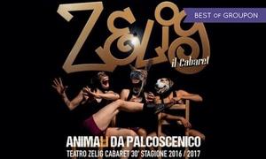 Zelig Cabaret a Milano: Zelig Cabaret - biglietti per spettacoli dal 2 al 26 febbraio a Milano (sconto 42%)