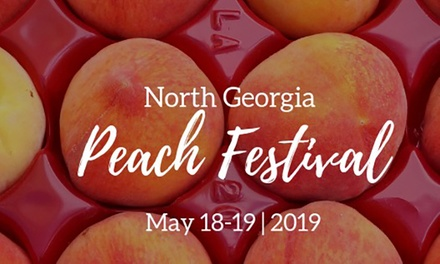 Family Pack or Admission For Two to North Georgia Peach Festival, May 18-19 (Up to 33% Off)