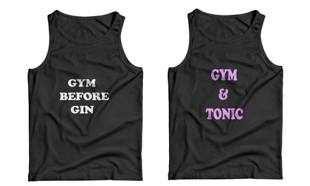 Gym and Tonic or Gym Before Gin Tank Top
