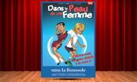 2 places pour assister à la comédie Dans la peau de ma femme, dates au choix, à 27 € au Théâtre de la Boussole
