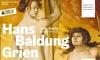 """Ausstellung """"Hans Baldung Grien"""""""