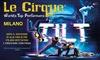 Le Cirque World's Top Performers, Milano