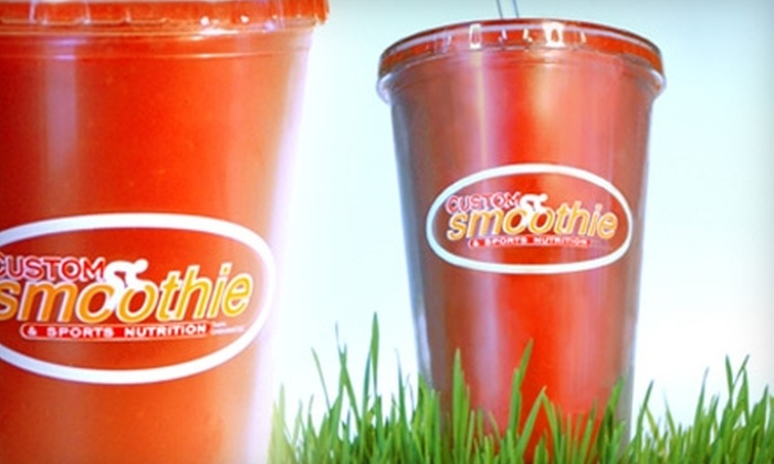 Custom Smoothie & Sports Nutrition - Multiple Locations: $10 for $20 Worth of Smoothies at Custom Smoothie & Sports Nutrition